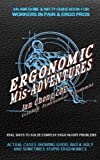 Ergonomic Mis-Adventures: An Awesome Guidebook for Injured Workers & Ergo Pros