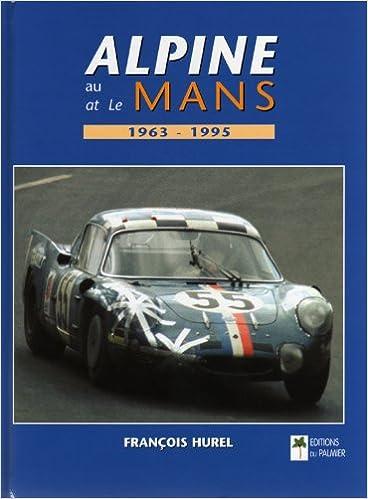Lire un Alpine at Le Mans 1963-1995 pdf, epub