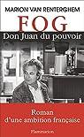 FOG. Don Juan du pouvoir par Van Renterghem