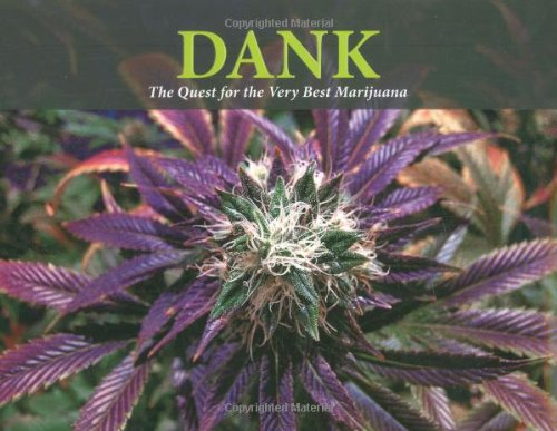 Dank: the Quest for the Very Best Marijuana: A Breeder's Tale
