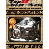April 2014 - Vintage Chocolate Mold - Top25 Best Sale - Higher Price in Auction