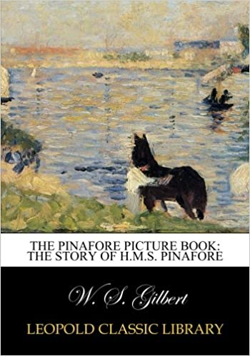 Book The Pinafore picture book: the story of H.M.S. Pinafore