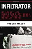 The Infiltrator: My Secret Life Inside the Dirty Banks Behind Pablo Escobar's Medellín Cartel