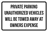 Private Parking Vehicles Will Be Towed Away At Owners Expense Business Safety Traffic Signs Black - 12x18 - Metal