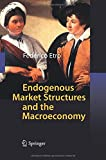Endogenous Market Structures and the Macroeconomy, Etro, Federico, 364242600X