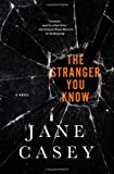 """""""The Stranger You Know (Maeve Kerrigan Novels)"""" av Jane Casey"""