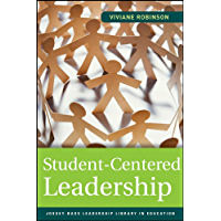 Student-Centered Leadership (Jossey-Bass Leadership Library in Education Book 15)