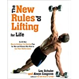 Die New Rules of Lifting for Life: An All-New Muscle-Building, Fat-Blasting Plan for Men and Women Who Want to Ace Their Midlife Exams