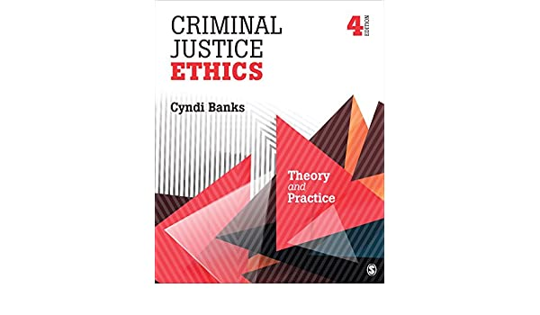 criminal justice ethics theory and practice fourth edition