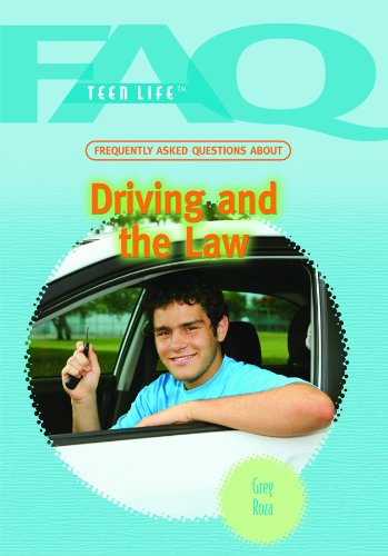 Frequently Asked Questions About Driving and the Law (FAQ: Teen Life)
