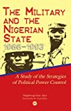 The Military and the Nigerian State, 1966-1993, Gboyega Ajayi, 1592215696