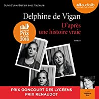 D'après une histoire vraie suivi d'un entretien entre Delphine de Vigan et Marianne Épin par Delphine de Vigan