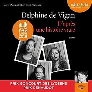 D'après une histoire vraie suivi d'un entretien entre Delphine de Vigan et Marianne Épin Hörbuch
