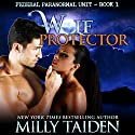 Wolf Protector (BBW Paranormal Shape Shifter Romance): Federal Paranormal Unit, Book 1 Audiobook by Milly Taiden Narrated by Lauren Sweet
