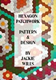 img - for Hexagon Patchwork Pattern and Design book / textbook / text book