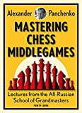 Mastering Chess Middlegames: Lectures from the All-Russian School of Grandmasters