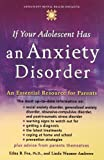 img - for If Your Adolescent Has an Anxiety Disorder: An Essential Resource for Parents (Adolescent Mental Health Initiative) book / textbook / text book