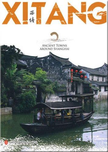 Xi Tang - Ancient Towns Around Shanghai Series