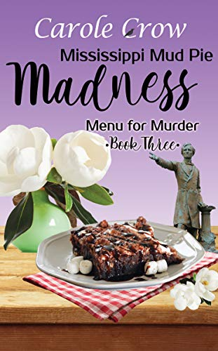 Mississippi Mud Pie Madness (Menu for Murder Book 3) by [Crow, Carole ]