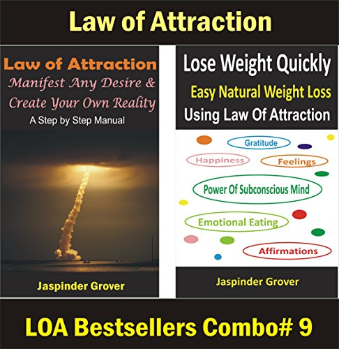 Any Weight Loss (Law of Attraction: Manifest Any Desire & Discover The Fastest Way to Lose Weight using Law of Attraction: Discover the Best Way to Lose Weight or Create ... Using LOA)