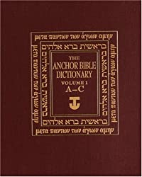 The Anchor Bible Dictionary, Vol. 1: A-C
