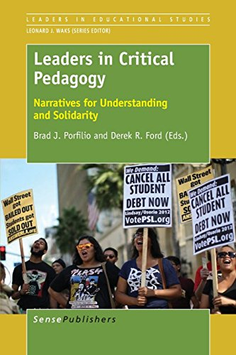 Leaders in Critical Pedagogy: Narratives for Understanding and Solidarity (Leaders in Educational Studies)