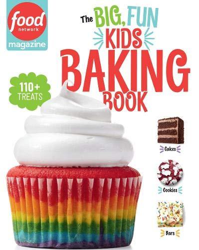 Food Network Magazine: The Big, Fun Kids Baking Book: 110+ Recipes for Young Bakers (Food Network Magazine's Kids Cookbooks)