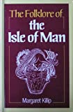 The Folklore of the Isle of Man (The folklore of the British Isles)