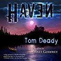 Haven Audiobook by Tom Deady Narrated by Matt Godfrey