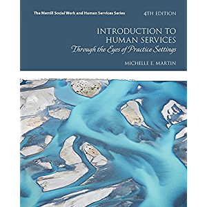 Introduction to Human Services: Through the Eyes of Practice Settings (2-downloads) (Merrill Social Work and Human…