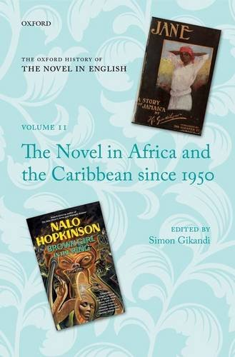 The Novel in Africa and the Caribbean since 1950 (Oxford History of the Novel in English) by Oxford University Press