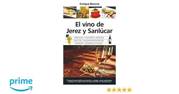 El vino de Jerez y Sanlúcar (Gastronomía): Amazon.es ...
