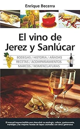 Amazon.com: El vino de Jerez y Sanlúcar (Gastronomía ...