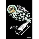 Les Desastreuses Aventures DES Orphelins Baudelaire: Vol. 10/LA Pente Glissante
