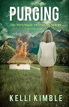 Purging (The Repatriate Protocol Book 5) by [Kimble, Kelli]