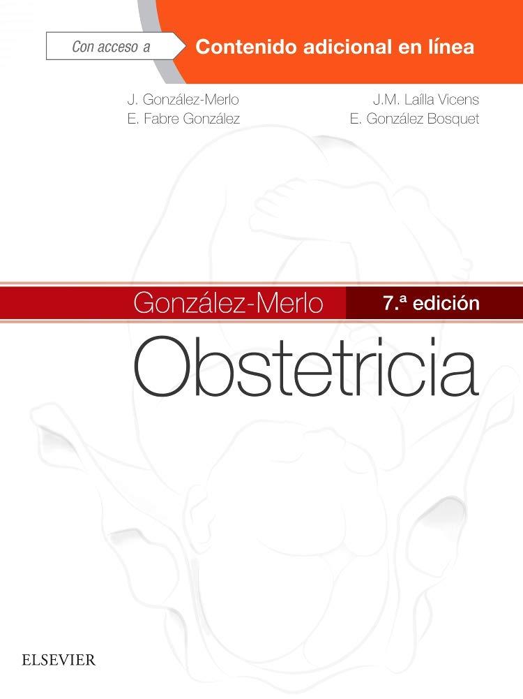 Obstetricia -7ª edición: Amazon.es: Jesús González Merlo, José María Laílla Vicens, Ernesto Fabre González, Eduardo González Bosquet: Libros