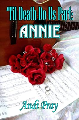 'Til Death Do Us Part: Annie