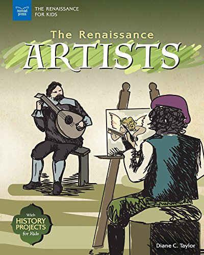 The Renaissance Artists: With History Projects for Kids (The Renaissance for -