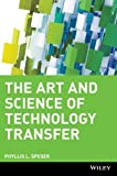 img - for The Art and Science of Technology Transfer by Phyllis L. Speser (2006-04-21) book / textbook / text book