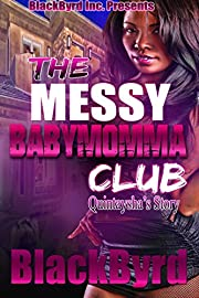 The Messy Babymomma Club: Quintaysha's Story (Book 5)