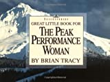 Great Little Book for the Peak Performance Woman, Brian S. Tracy, 1564143317