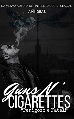 Guns N' Cigarettes: Perigoso e Fatal