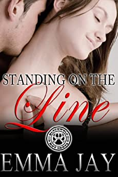 Standing on the Line (A Blackwolf Hot Shots erotic novella) by [Jay, Emma]