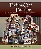Trading Card Treasures, Carol M. Heppner, 1564778754
