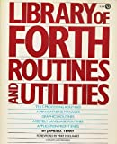 Library of Forth Routines, Michael Edelhart and James D. Terry, 0452258413