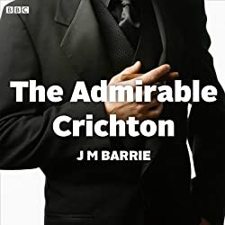 The Admirable Crichton (Dramatised)