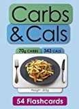 Carbs and Cals Flashcards: A Visual Guide to Carbohydrate and Calorie Counting for People with Diabetes by Chris Cheyette (2011-04-19)