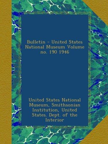 Bulletin - United States National Museum Volume no. 190 1946 PDF