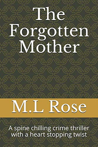 The Forgotten Mother: A spine chilling crime thriller with a heart stopping twist (Detective Arla Baker Series)