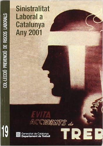 Descargar libros en línea ncert Sinistralitat laboral a Catalunya. Any 2001 (Prevenció de riscos laborals) 8439358415 RTF